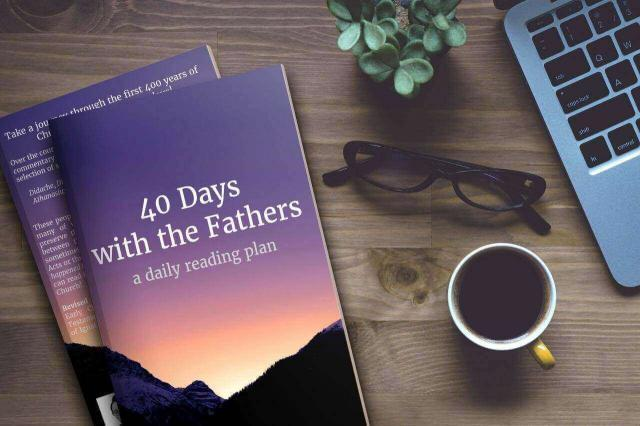 40 Days with the Fathers: A Daily Reading Plan Introduction